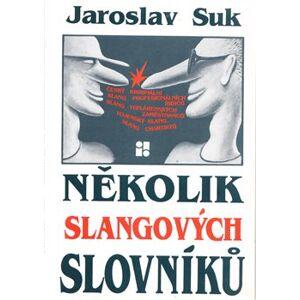 Několik slangových slovníků - Jaroslav Suk