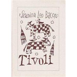 Tivoli - Slanina Leoš Bacon