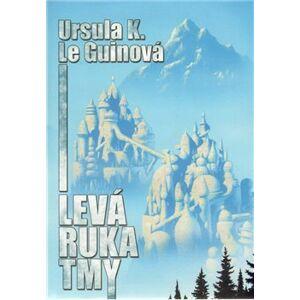 Levá ruka tmy - Ursula K. Le Guinová