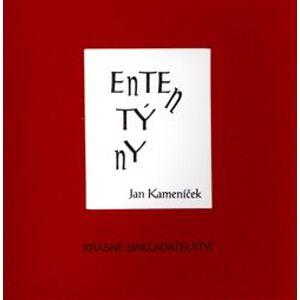 Ententýny - Jan Kameníček