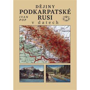 Dějiny Podkarpatské Rusi v datech - Ivan Pop