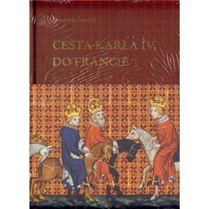 Cesta Karla IV. do Francie. (1377–1378) - František Šmahel