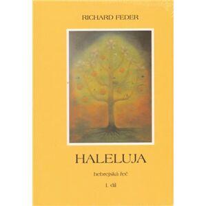 Haleluja. Hebrejská řeč (I.+II. díl) - Richard Feder