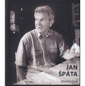Jan Špáta. Pesimista rozumem, optimista srdcem - Martin Štoll