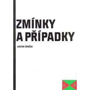 Zmínky a případky - Viktor Špaček
