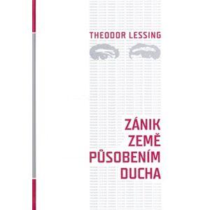 Zánik Země působením ducha - Theodor Lessing