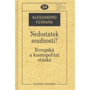 Nedostatek soudnosti?. Evropská a kosmopolitní otázka - Alessandro Ferrara