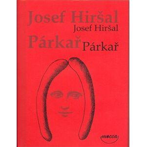 Párkař - Josef Hiršal