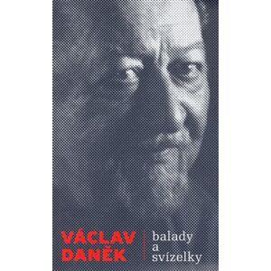 Balady a svízelky - Václav Daněk