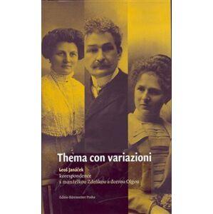 Thema con variazioni. Leoš Janáček - korespondence s manželkou Zdeňkou a dcerou Olgou - Svatava Přibáňová, Leoš Janáček