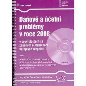 Daňové a účetní problémy v roce 2008 - Pěva Čouková - Pokorná