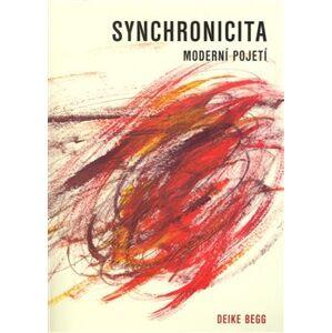 Synchronicita. Moderní pojetí - Deike Begg