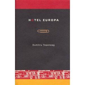 Hotel Europa - Dumitru Ţepeneag