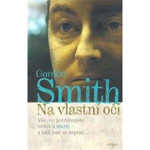 Na vlastní oči - Gordon Smith
