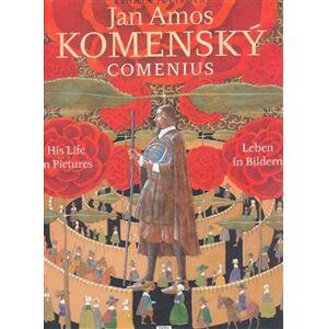 Jan Amos Komenský. Comenius - Renáta Fučíková