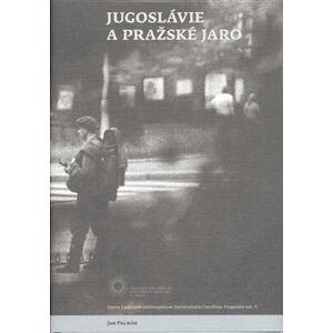 Jugoslávie a Pražské jaro - Jan Pelikán