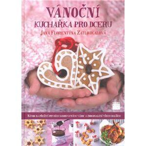 Vánoční kuchařka pro dceru - Jana Florentýna Zatloukalová