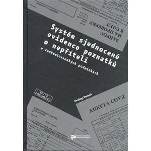 Systém sjednocené evidence poznatků o nepříteli (v československých podmínkách) - Prokop Tomek