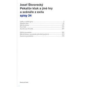 Pekařův kluk a jiné hry a scénáře z exilu - Josef Škvorecký