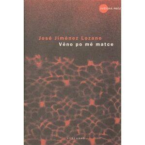Věno po mé matce - José Jiménez Lozano
