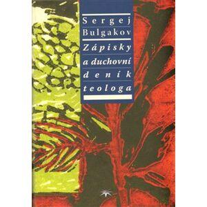 Zápisky a duchovní deník teologa - Sergej Nikolajevič Bulgakov