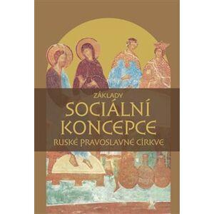 Základy sociální koncepce Ruské pravoslavné církve - kol.