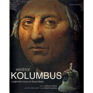 Kryštof Kolumbus a tajemství zvonu ze Santa María - Ruggero Marino, Robert Mazzara