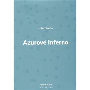 Azurové inferno - Milan Ohnisko