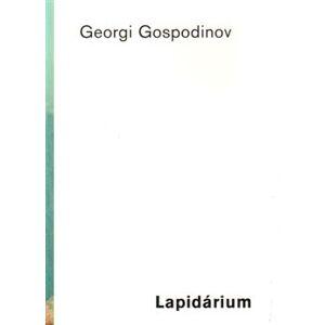 Lapidárium /Literární salon/ - Georgi Gospodinov