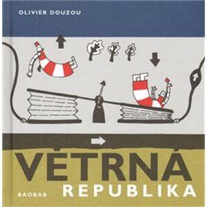 Větrná republika - Olivier Douzou