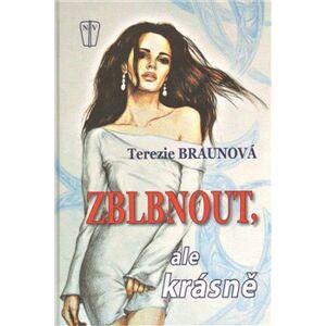 Zblbnout, ale krásně - Terezie Braunová