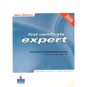 First certificate expert student´s resource book - Nick Kenny, Jan Bell, Roger Gower, Richard Mann