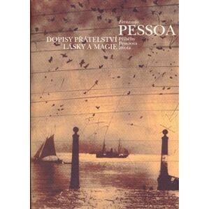 Dopisy přátelství, lásky a magie - Fernando Pessoa
