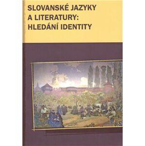 Slovanské jazyky a literatury: hledání identity - Marek Příhoda