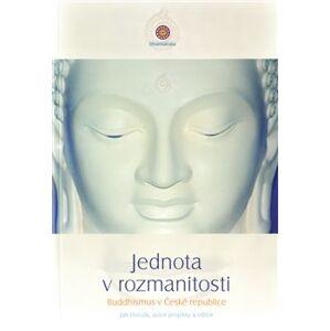 Jednota v rozmanitosti.. Současný buddhismus v České republice
