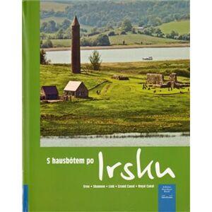 S hausbótem po Irsku. Erne, Shannon, Link, Grand Canal, Royal Canal - Harald Böckl