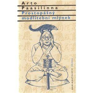 Prostopášný modlitební mlýnek - Arto Paasilinna