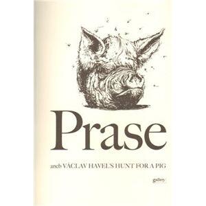 Prase. aneb Václav Havel´s Hunt for a Pig - Václav Havel
