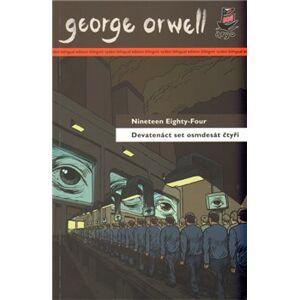 Devatenáct set osmdesát čtyři / Nineteen Eighty-Four - George Orwell