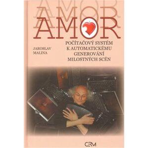 Amor. počítačový systém k automatickému generování milostných scén - Jaroslav Malina