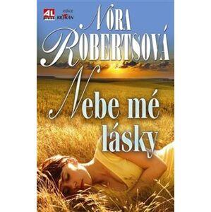Nebe mé lásky - Nora Roberts