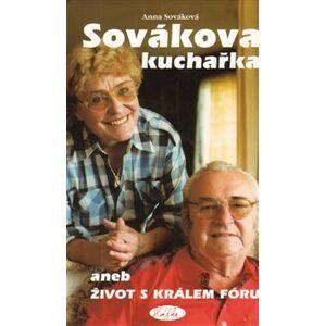 Sovákova kuchařka aneb Život s králem fóru - Anna Sováková