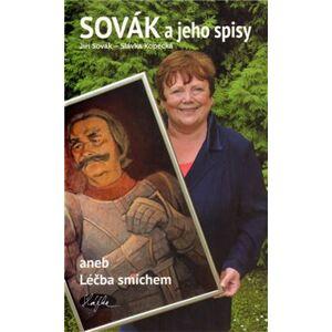 Sovák a jeho spisy aneb Léčba smíchem - Jiří Sovák, Slávka Kopecká
