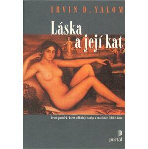 Láska a její kat - Irvin D. Yalom