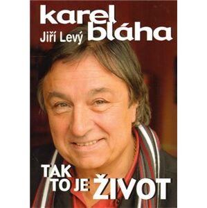 Tak to je život - Jiří Levý, Karel Bláha