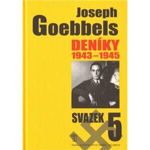 Deníky 1943-1945 - svazek 5 - Joseph Goebbels