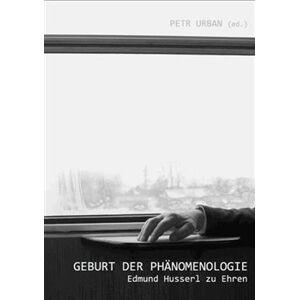 Geburt der Phänomenologie. Edmund Husserl zu Ehren