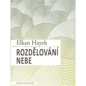 Rozdělování nebe - Elkan Hayek