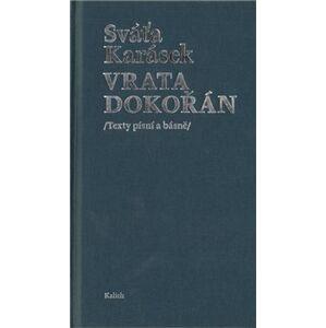 Vrata dokořán. Texty písní a básně - Sváťa Karásek