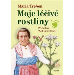 Moje léčivé rostliny - Maria Treben